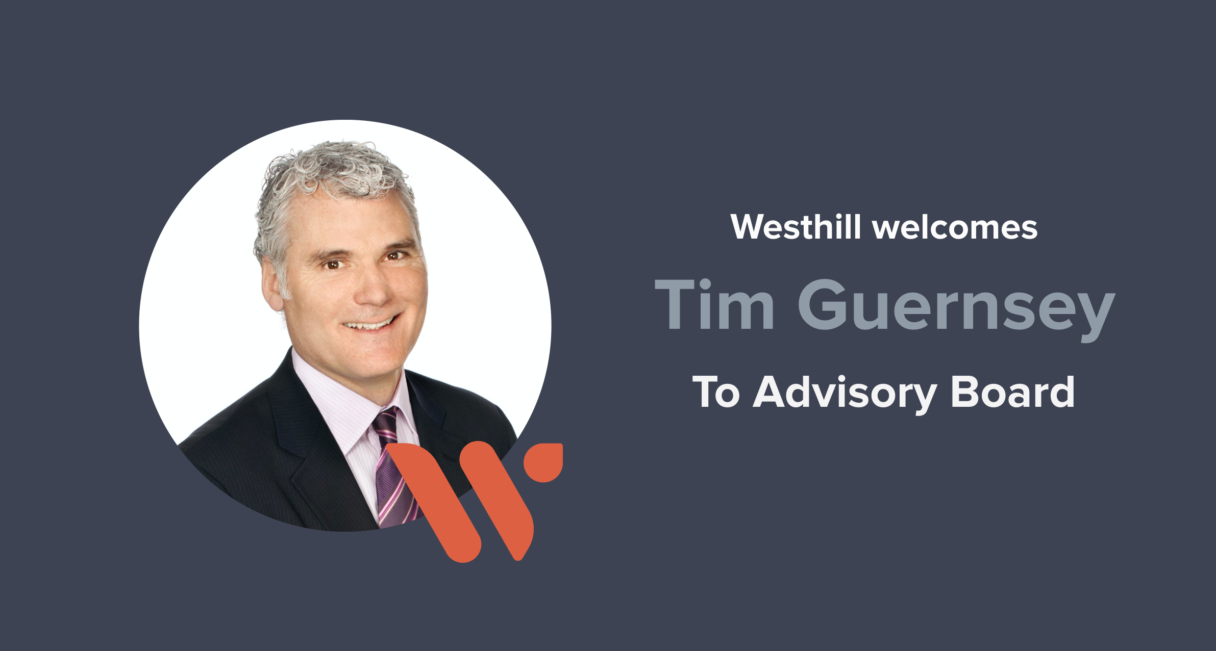 Westhill expands Advisory team, welcomes Tim Guernsey