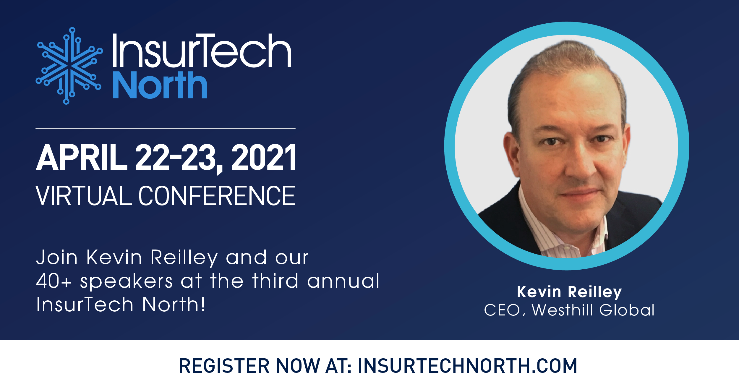 Kevin Reilley, CEO of Westhill, joins the talented group of speakers at InsurTech North.